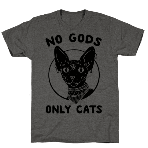 No Gods Only Cats