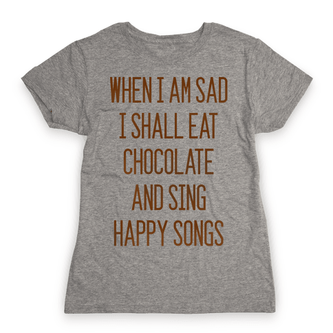 Get Sad Eat Chocolate Womens T-Shirt