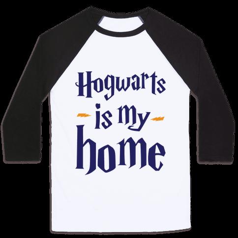 Hogwarts Is My Home Baseball Tee
