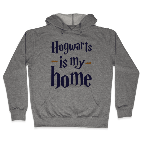 Hogwarts Is My Home Hooded Sweatshirt