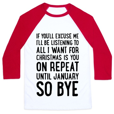 All I Want For Christmas Is You On Repeat Baseball Tee