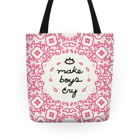 I Make Boys Cry Tote Tote