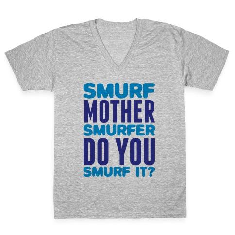 Smurf, Mother-Smurfer, Do You Smurf It? V-Neck Tee Shirt