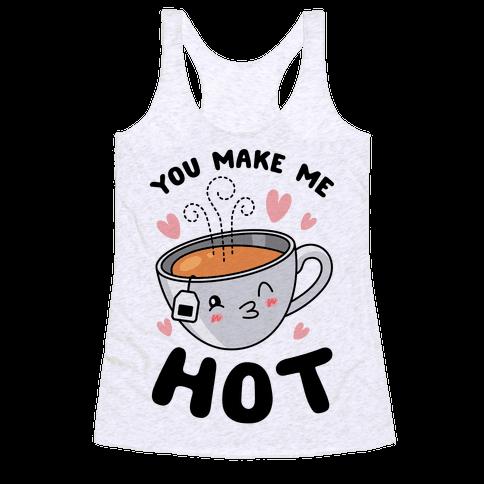 You Make Me Hot Racerback Tank Top
