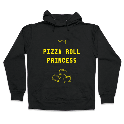Pizza Roll Princess Hooded Sweatshirt