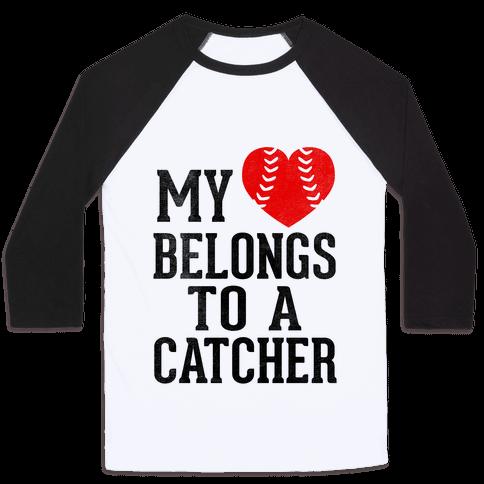 My Heart Belongs To A Catcher (Baseball Tee)