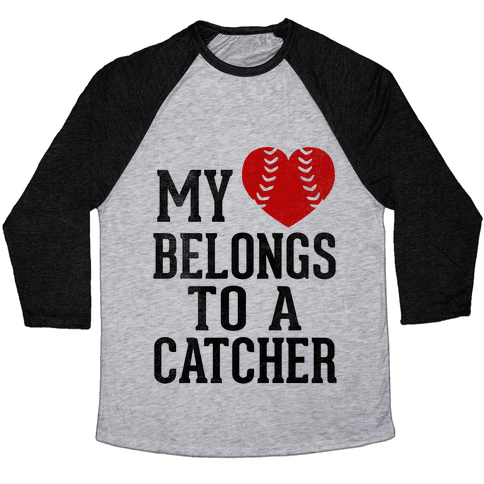 My Heart Belongs To A Catcher (Baseball Tee) Baseball Tee