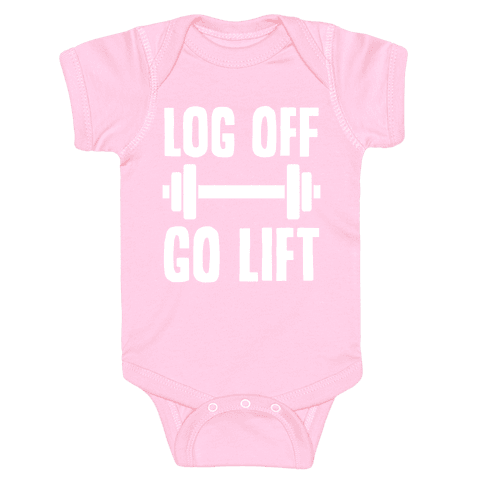 Log Off, Go Lift Baby Onesy