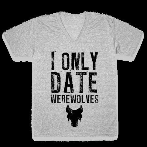 I Only Date Werewolves V-Neck Tee Shirt