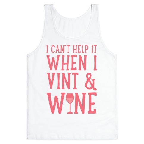 I Can't Help When I Vint & Wine Tank Top