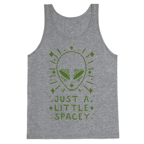 Just A Little Spacey Tank Top