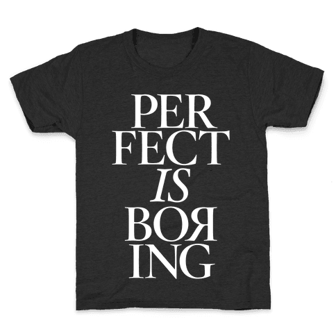 Perfect Is Boring Kids T-Shirt