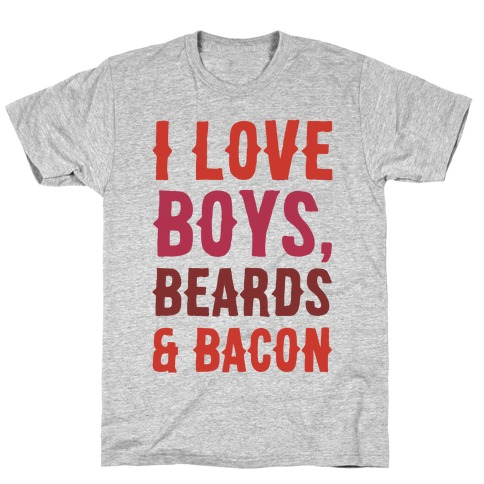 Boys, Beards and Bacon T-Shirt