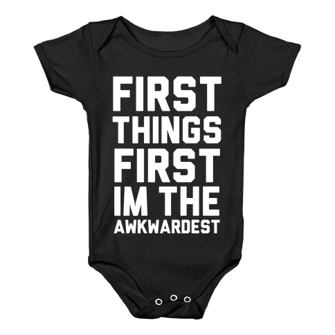 First Things First I'm the Awkwardest Baby Onesy