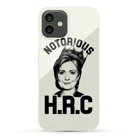 Notorious HRC Phone Case