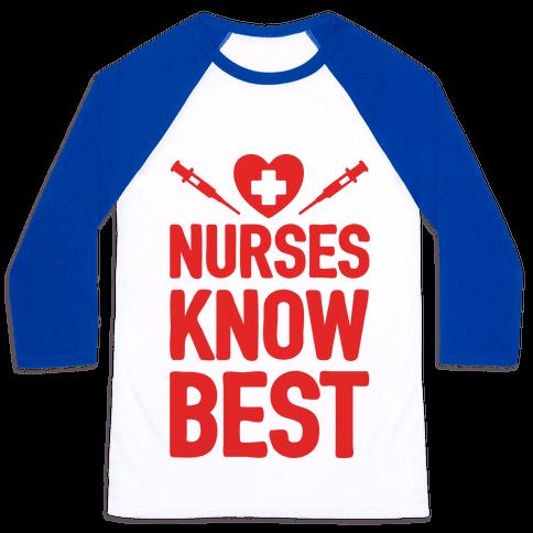 Nurses Know Best Baseball Tee