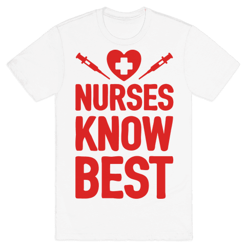 Nurses Know Best Mens T-Shirt