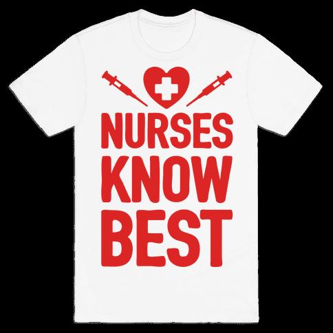 Nurses Know Best Mens T-Shirt