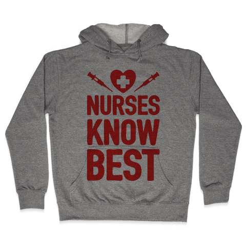 Nurses Know Best Hooded Sweatshirt
