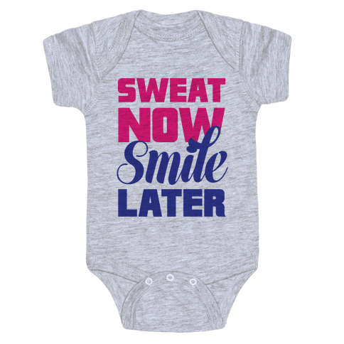Sweat Now, Smile Later Baby Onesy