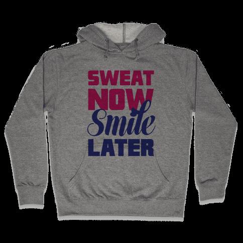 Sweat Now, Smile Later Hooded Sweatshirt