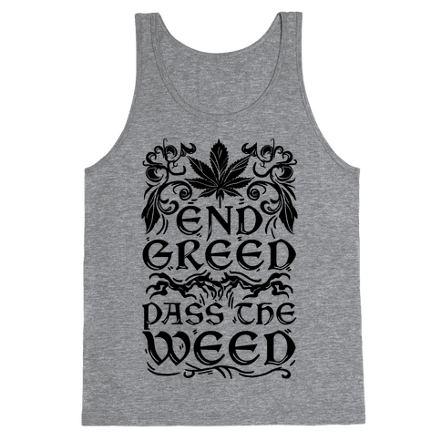 End Greed Pass The Weed Tank Top