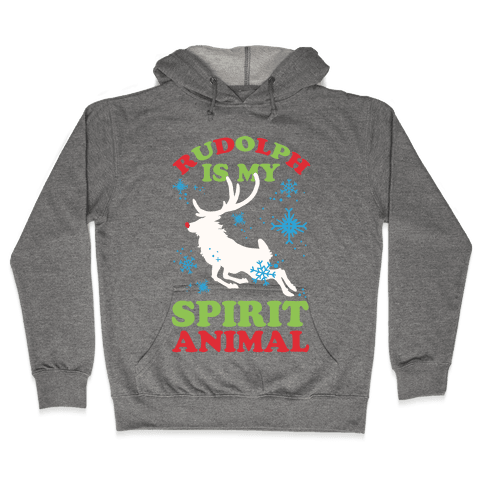 Rudolph Is My Spirit Animal Hooded Sweatshirt