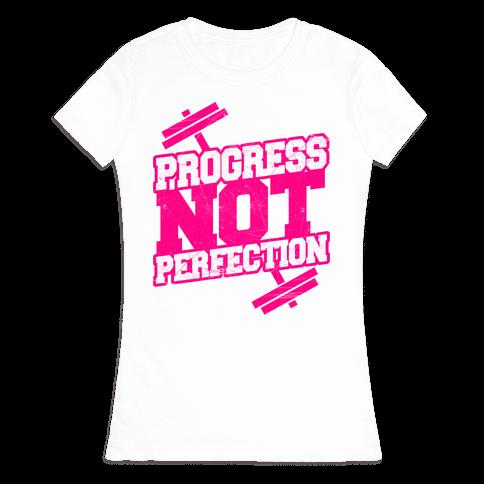 Progress Not Perfection Womens T-Shirt