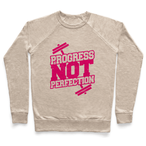 Progress Not Perfection Pullover