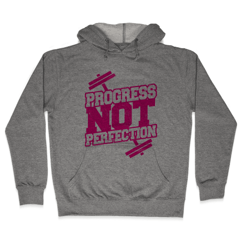 Progress Not Perfection Hooded Sweatshirt
