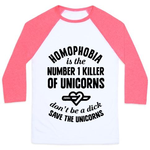 Homophobia Is The Number One Killer Of Unicorns Baseball Tee