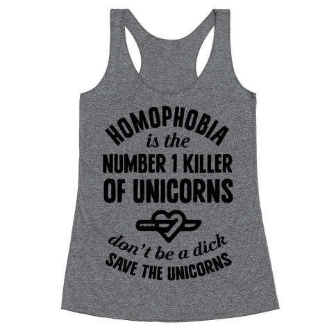Homophobia Is The Number One Killer Of Unicorns Racerback Tank Top