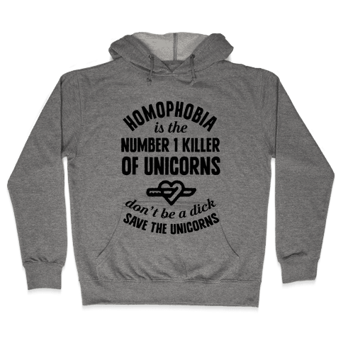 Homophobia Is The Number One Killer Of Unicorns Hooded Sweatshirt