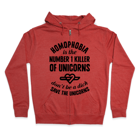 Homophobia Is The Number One Killer Of Unicorns Zip Hoodie