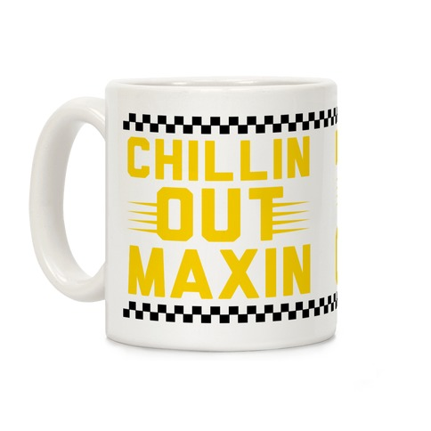 Chillin out Maxin Relaxin All Cool Coffee Mug
