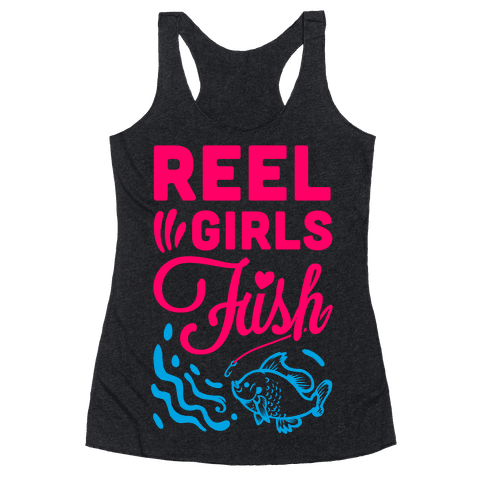 Reel Girls Fish! Racerback Tank Top