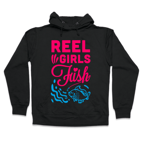 Reel Girls Fish! Hooded Sweatshirt