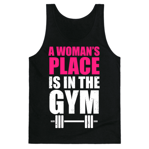 A Woman's Place Is In The Gym (White Ink) Tank Top