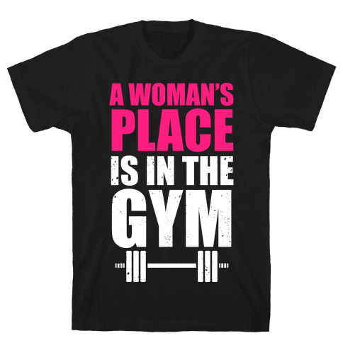 A Woman's Place Is In The Gym (White Ink) Mens T-Shirt