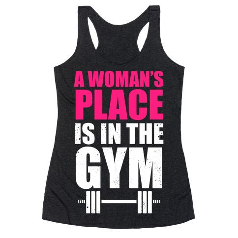 A Woman's Place Is In The Gym (White Ink) Racerback Tank Top