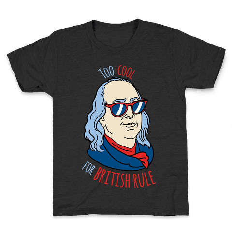 Too Cool for British Rule Kids T-Shirt