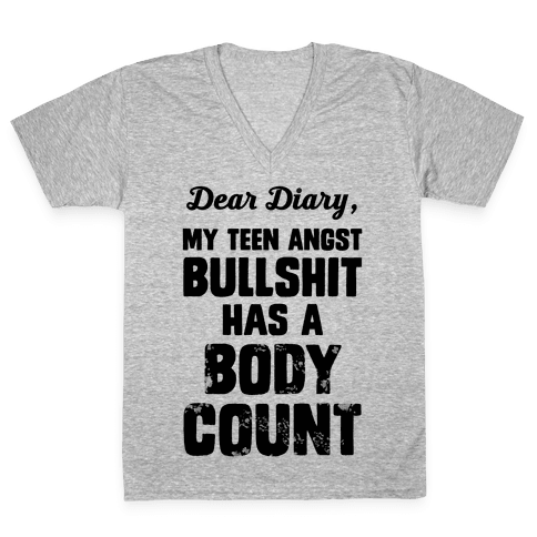 Dear Diary My Teen Angst Bullshit Has A Body Count V-Neck Tee Shirt