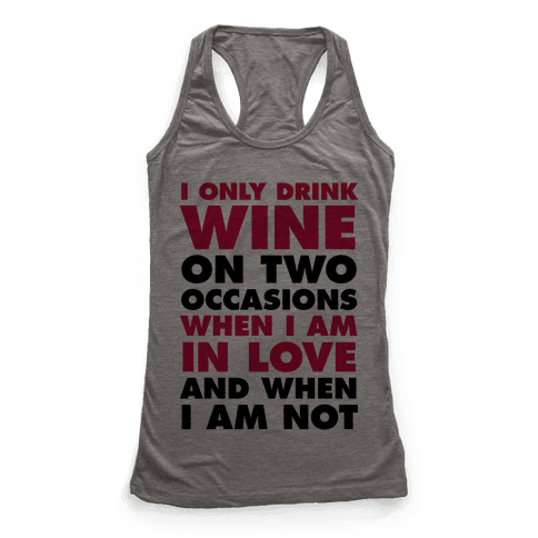I Only Drink On Two Occasions (Wine)