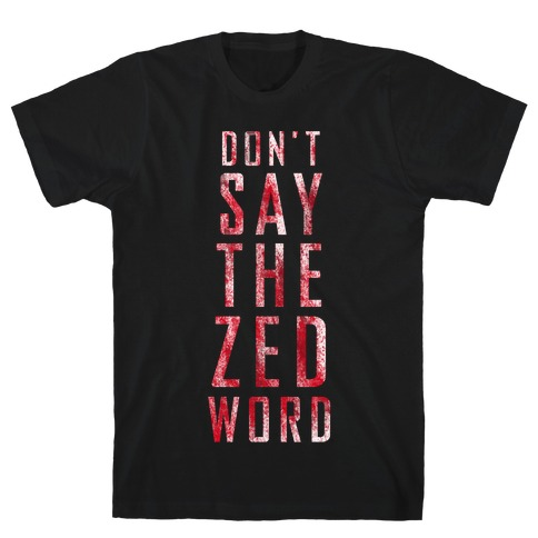 The Zed Word T-Shirt
