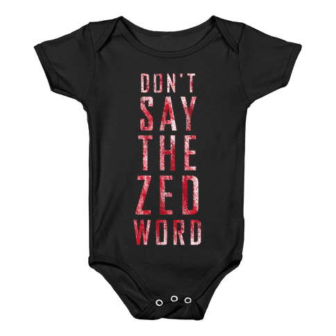 The Zed Word Baby Onesy