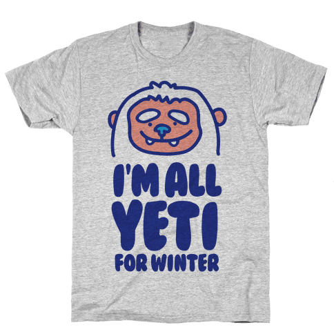 I'm All Yeti For Winter Mens T-Shirt