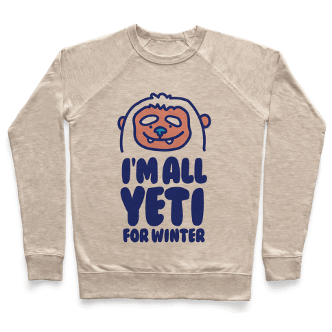 I'm All Yeti For Winter Pullover