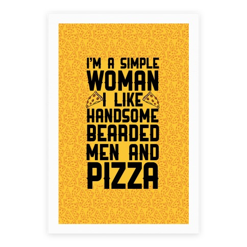 I'm A Simple Woman I LIke Handsome Bearded Men And Pizza Poster