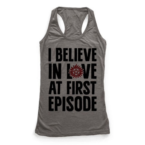 I Believe In Love At First Episode Racerback Tank Top