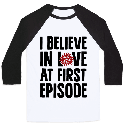 I Believe In Love At First Episode Baseball Tee
